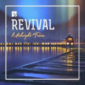REVIVAL - MIDNIGHT TRAIN 1400X1400