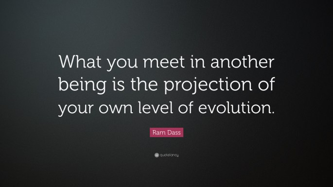 ram dass what you meet in another being