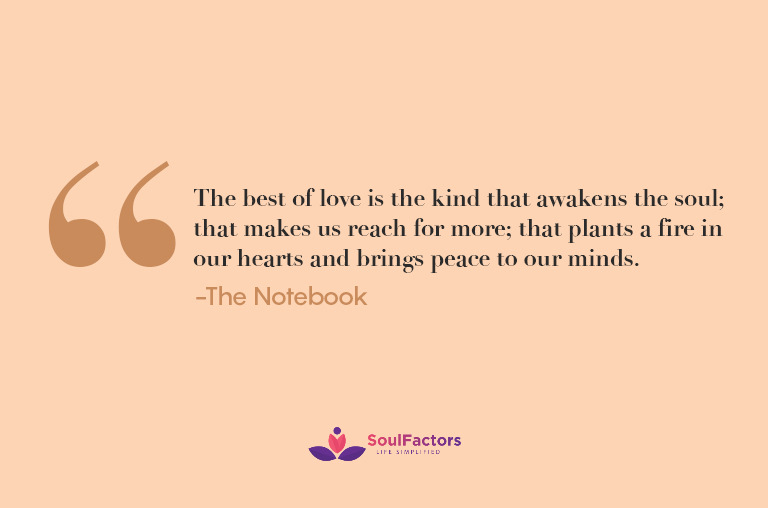 The best of love is the kind that awakens the soul