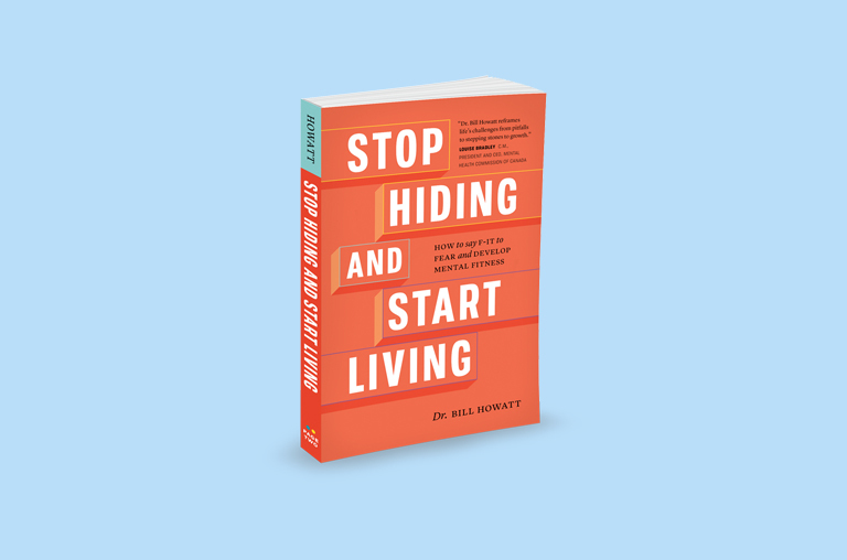 Start Hiding And Start Living by Bill Howatt