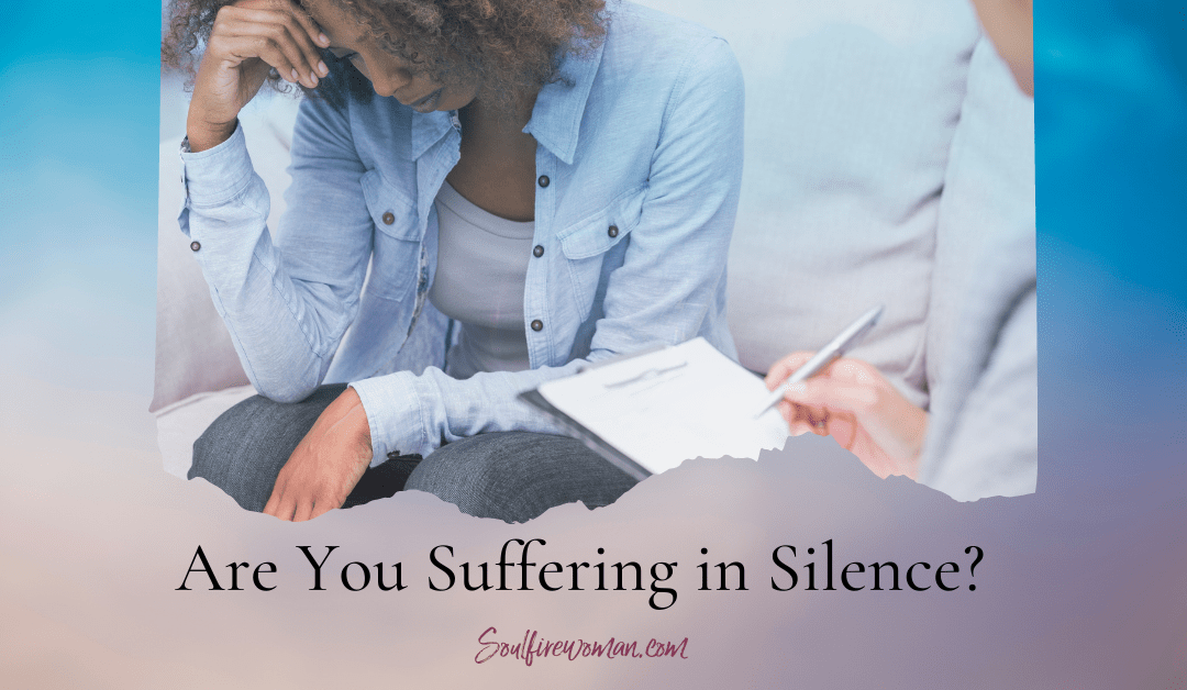 Are You Suffering In Silence?