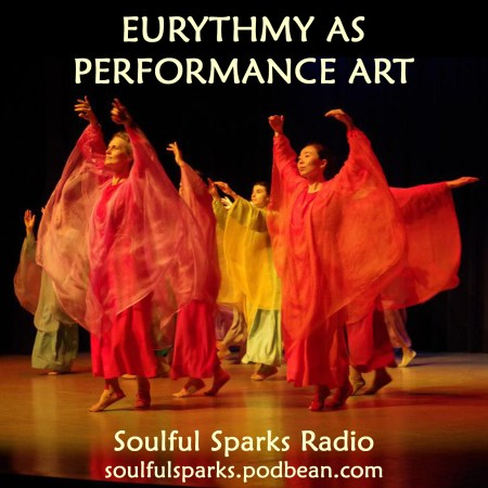 Eurythmy as Performance Art on Soulful Sparks Radio, Apr-30-2017