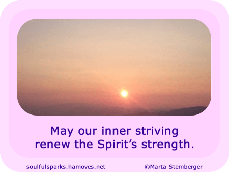 """May our inner striving renew the Spirit's strength."" ~ Soulful Wizardess"