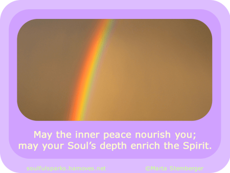 """May the inner peace nourish you; may your Soul's depth enrich the Spirit."" ~ Soulful Wizardess"