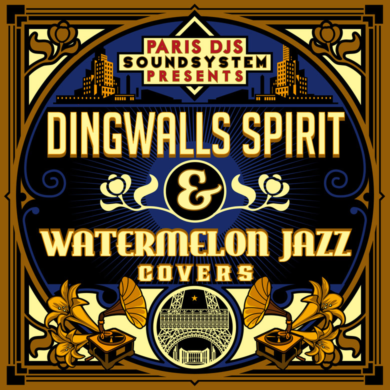 PARIS_DJS_SOUNDSYSTEM_presents_DINGWALLS_SPIRIT_and_WATERMELON_JAZZ_COVERS
