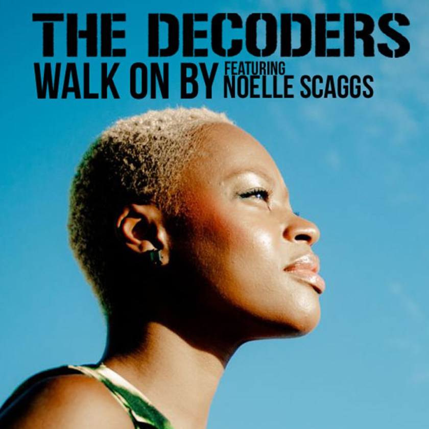 Walk On By feat Noelle Scaggs