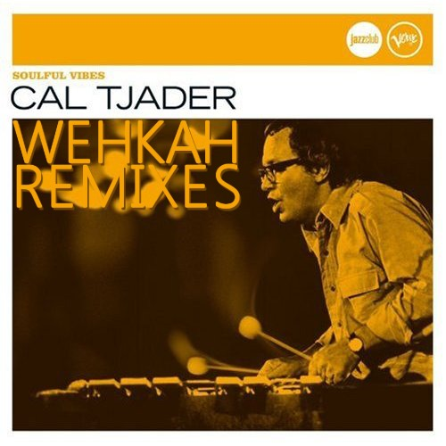 Cal Tjader - wehkah remixes - free download