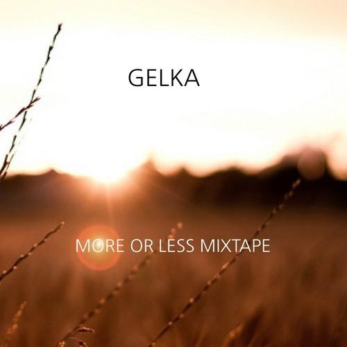Gelka More or Less mixtape