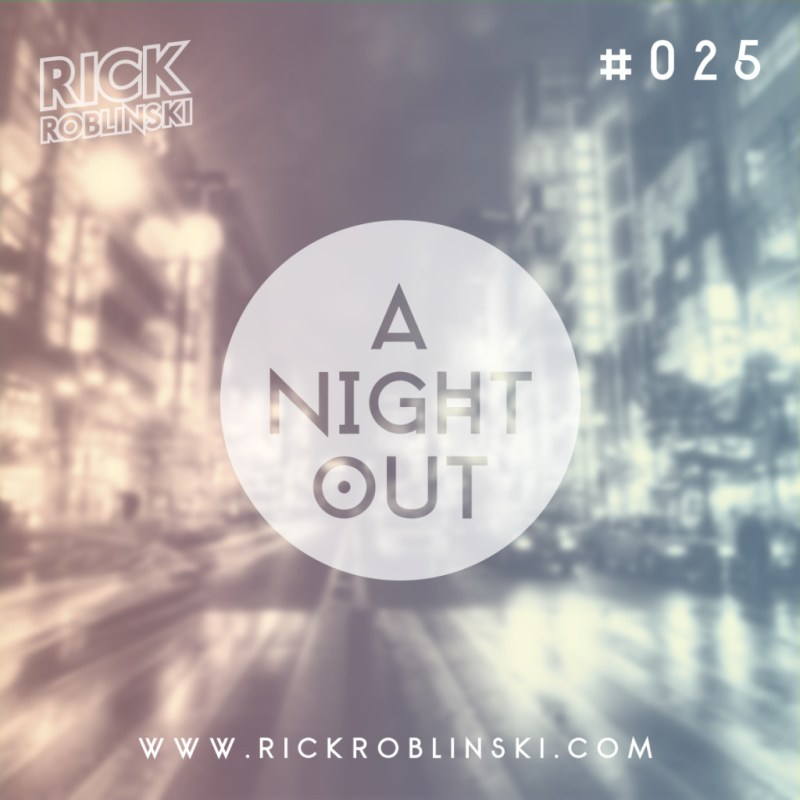 Rick Roblinski Live 025 - A Night out