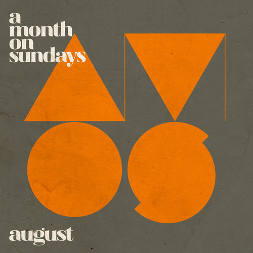 A Month On Sundays - August 2014