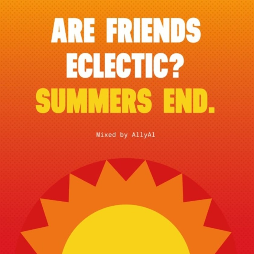 ARE FRIENDS ECLECTIC ? SUMMERS END