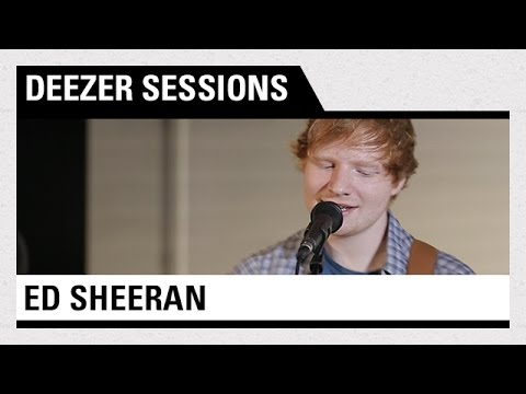 Ed Sheeran - Live Deezer Session