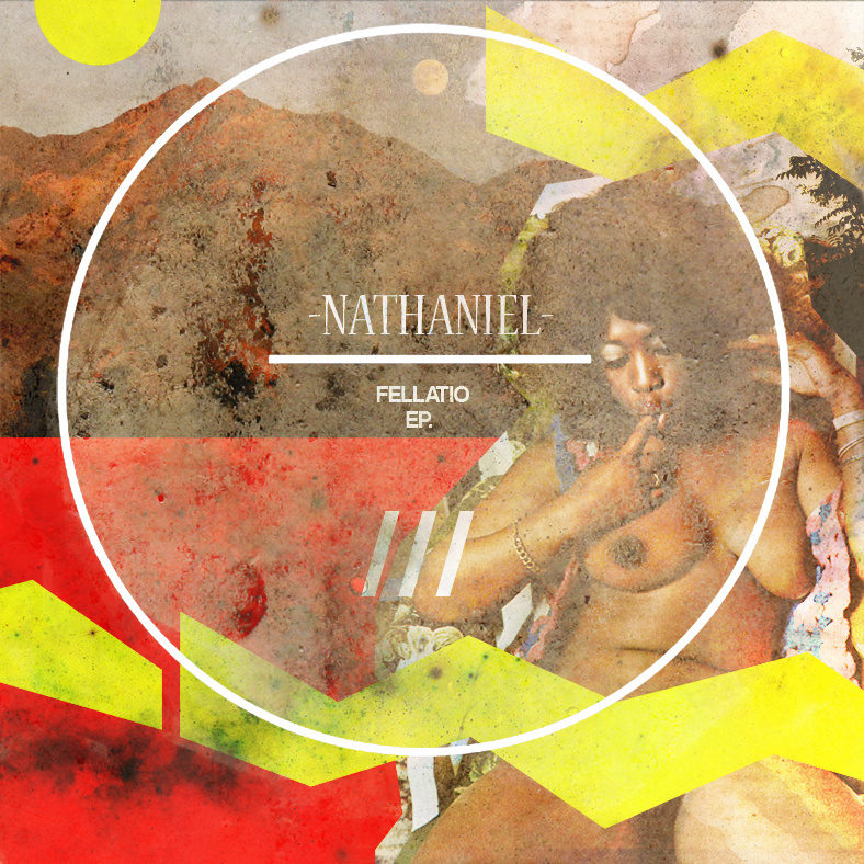 Nathaniel - Fellatio EP