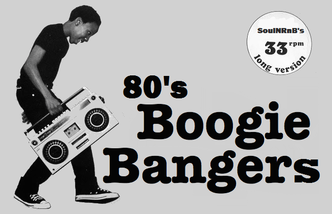 SoulNRnB's Eighties Boogie Bangers