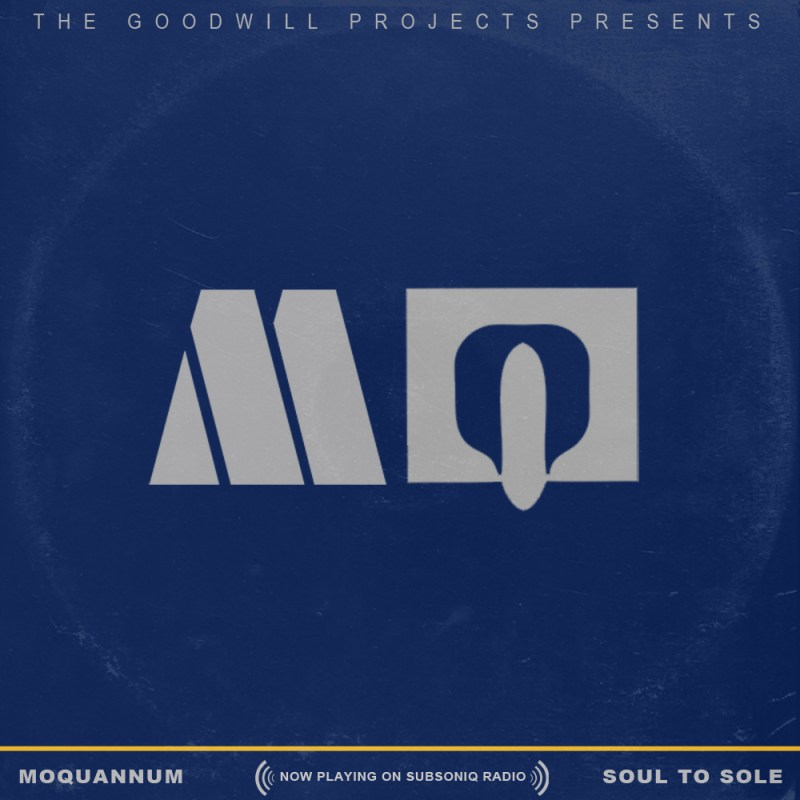 The Goodwill Projects – MoQuannum - Soul to Sole
