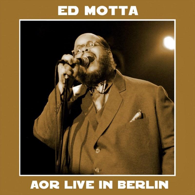 ed motta AOR live in berlin