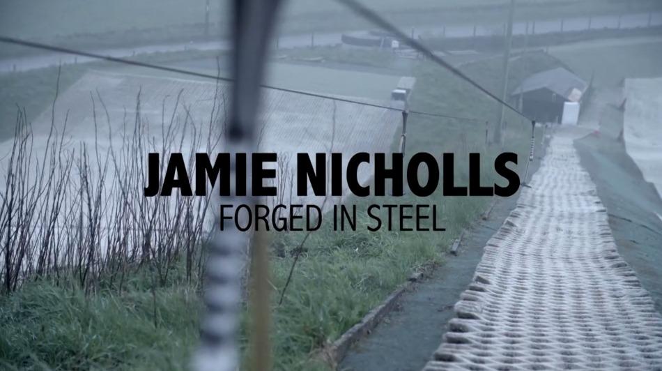 JAMIE NICHOLLS FORGED IN STEEL - WEB RE-EDIT