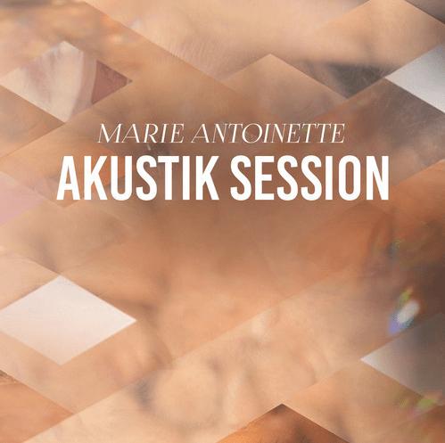 Marie Antoinette - AKUSTIK SESSION (free EP)