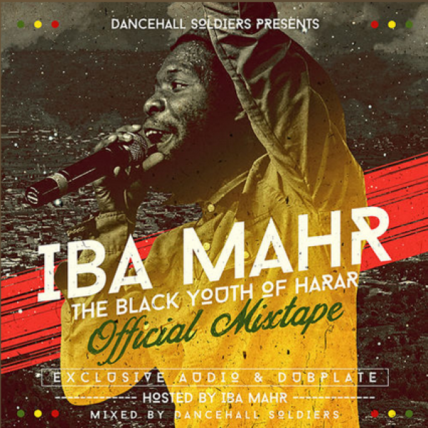 Iba Mahr - The Black Youth Of Harar [Official Mixtape by Dancehall Soldiers 2015] #FreeDownload