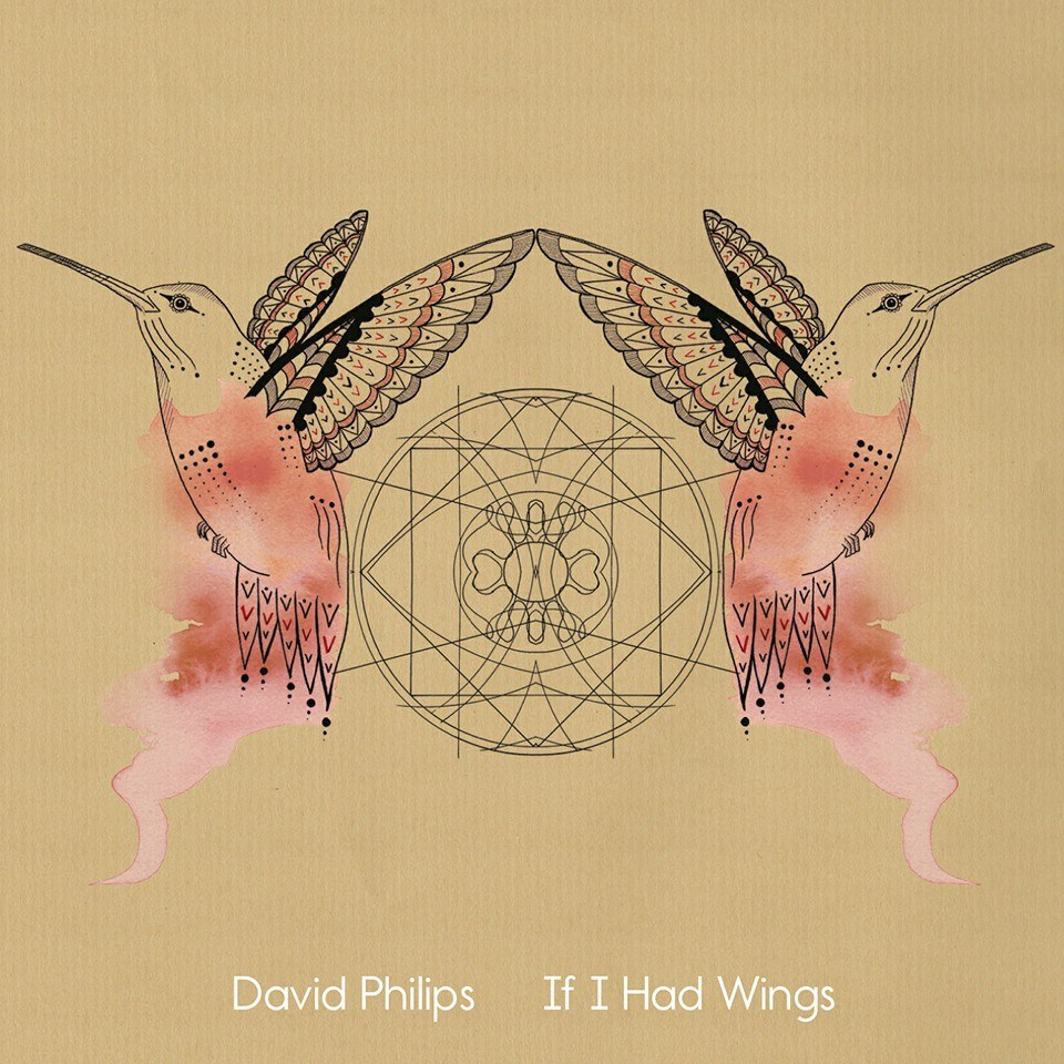 DAVID PHILIPS - If I Had Wings