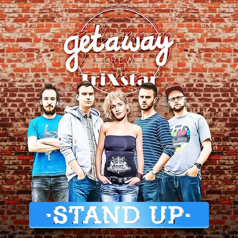 Getaway Crew meets TriXstar - Stand UP