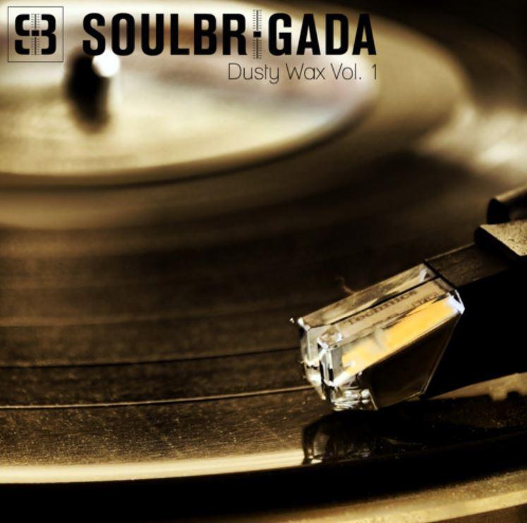 SoulBrigada pres. Dusty Wax Vol. 1