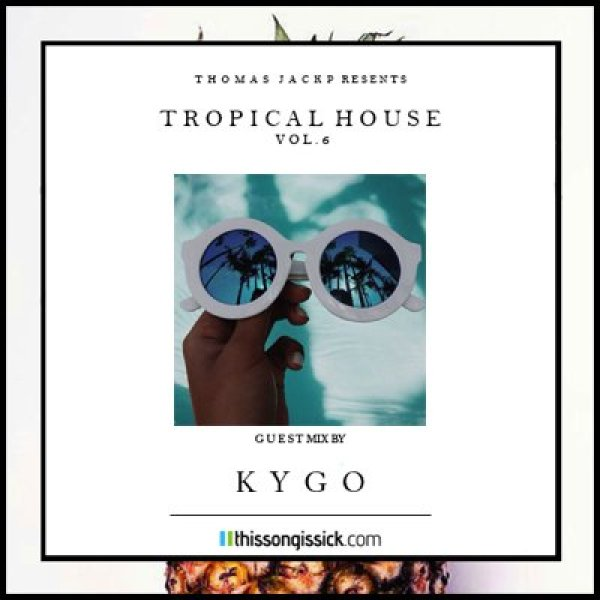 Thomas Jack Presents Kygo - Tropical House