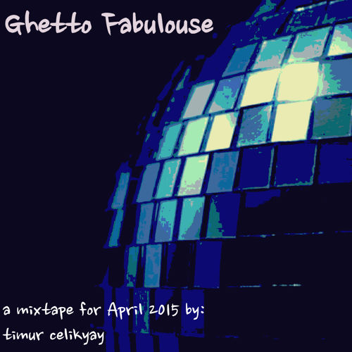Ghetto Fabulouse by TimurCelikyay (FG 93.7)