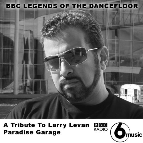 BBC Legends Of The Dancefloor – A Tribute To Larry Levan Paradise Garage NY