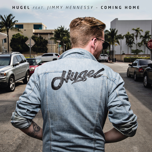 Hugel_Coming_Home_ft_Jimmy_Hennessy_Singlecover_600