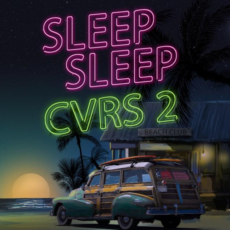 SLEEP SLEEP CVRS II