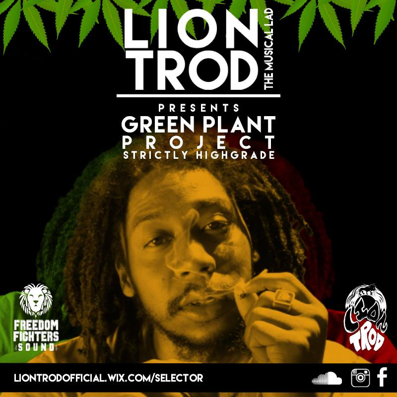 Lion Trod Presents Green Plant Project - Strictly Highgrade