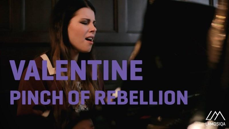 Valentine - Pinch of Rebellion