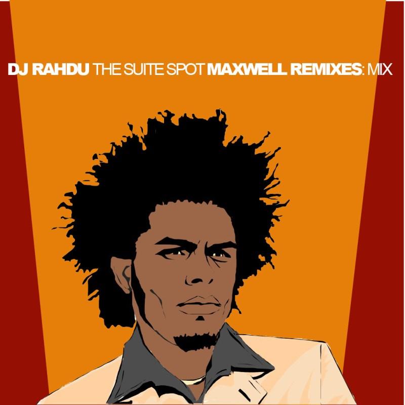 DJ Rahdu - The Suite Spot Maxwell Remixes Mix