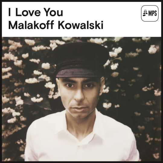 Malakoff Kowalski - I Love You