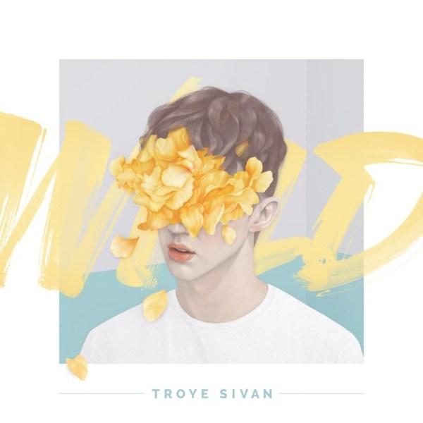 Troye Sivan _Wild_