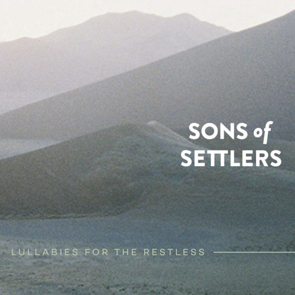 Sons-Of-Settlers__cov__Lullabies-For-The-Restless