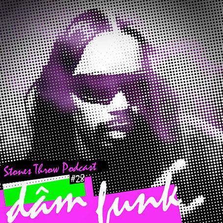 DāM-FunK - Stones Throw Podcast 28 Boogie Funk