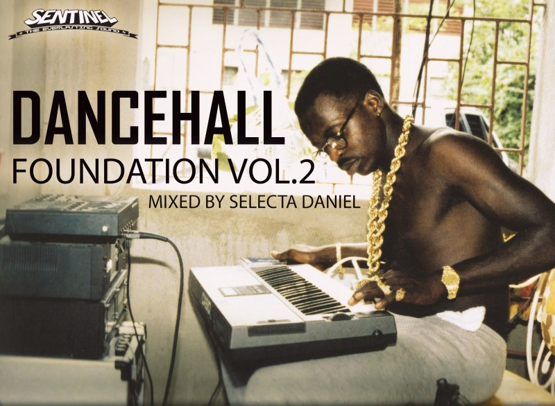 Sentinel Sounds presents Dancehall Foundation Vol. 2