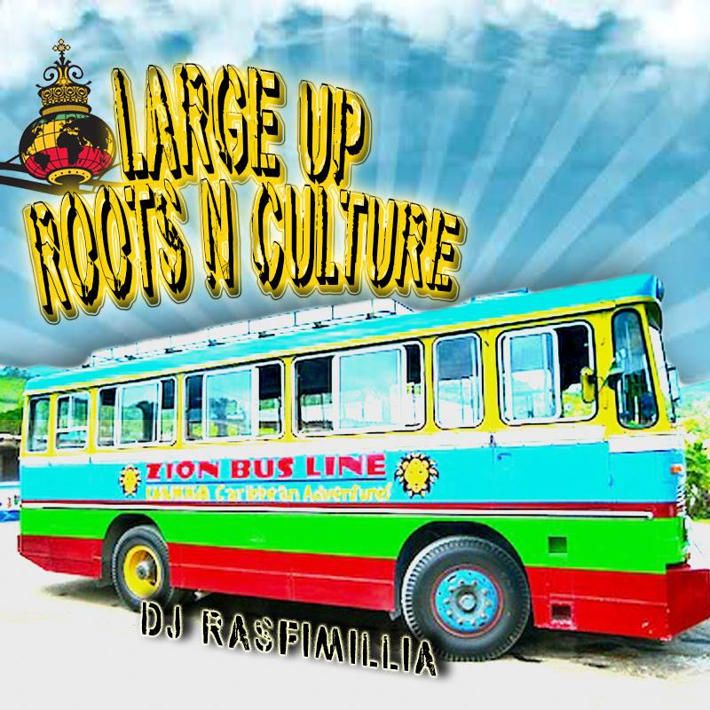 DJ Rasfimillia - Large Up! Roots & Culture