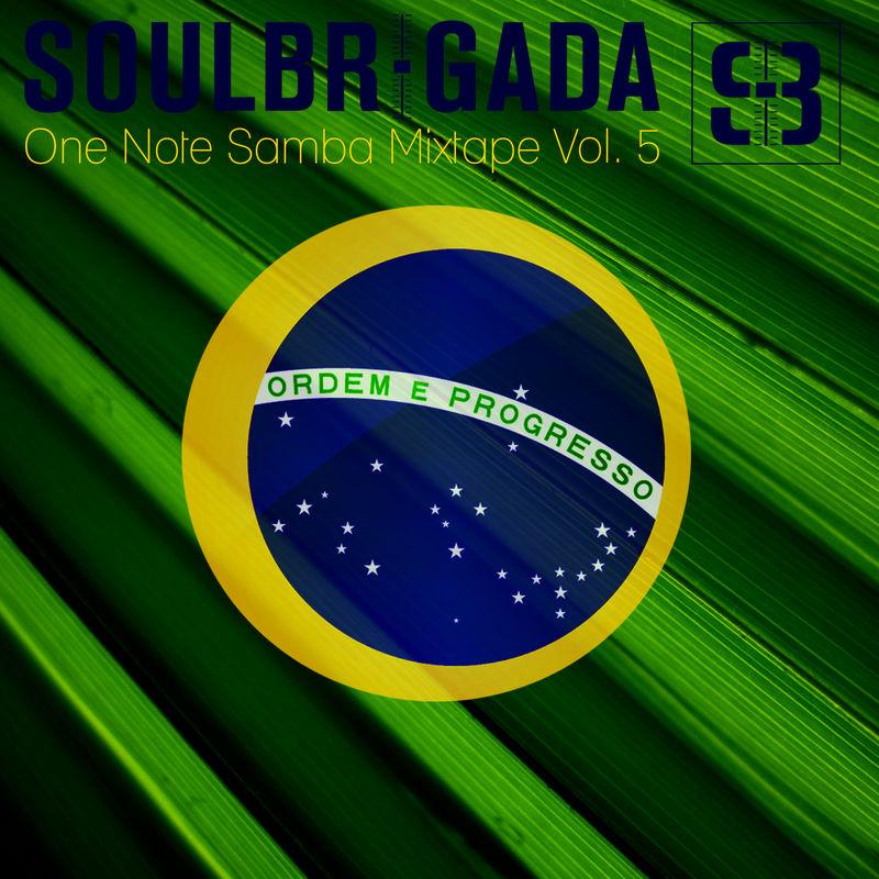 SoulBrigada pres. One Note Samba Mixtape Vol. 5