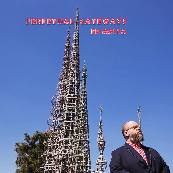 ed motta Perpetual Gateways
