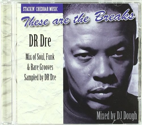 DJ Dough These Are The Breaks – Dr Dre
