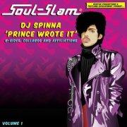 SOUL SLAM LA presents ... DJ SPINNA 'Prince Wrote It' B-Sides, Collabo's & Affiliations