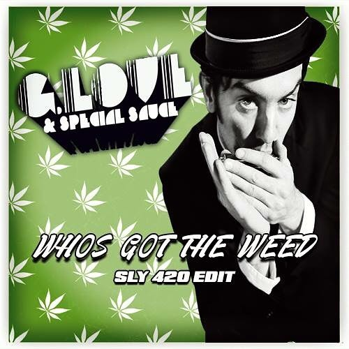 G.Love & Special Sauce - Who's Got The Weed (SLY '420' Edit)
