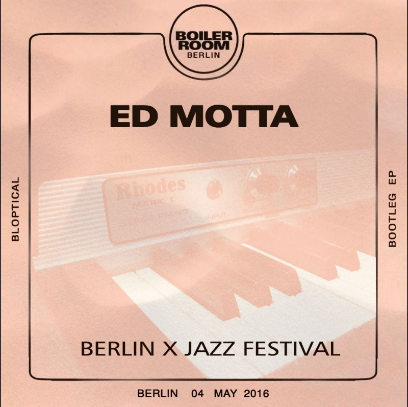 Ed Motta - Boiler Room XJazz Festival - Bootleg