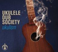 ALBUM-TIPP: ukulele dub society – ukulism