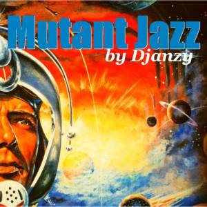 Mutant Jazz by Djanzy // Sunday Joint // free mixtape