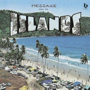 MESSAGE FROM THE ISLANDS - Caribbean ISLANDS DJ MIX