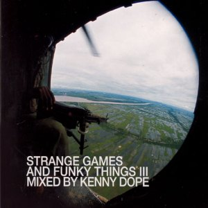 Classic Mixes: Strange Games & Funky Things III mixed by Kenny Dope